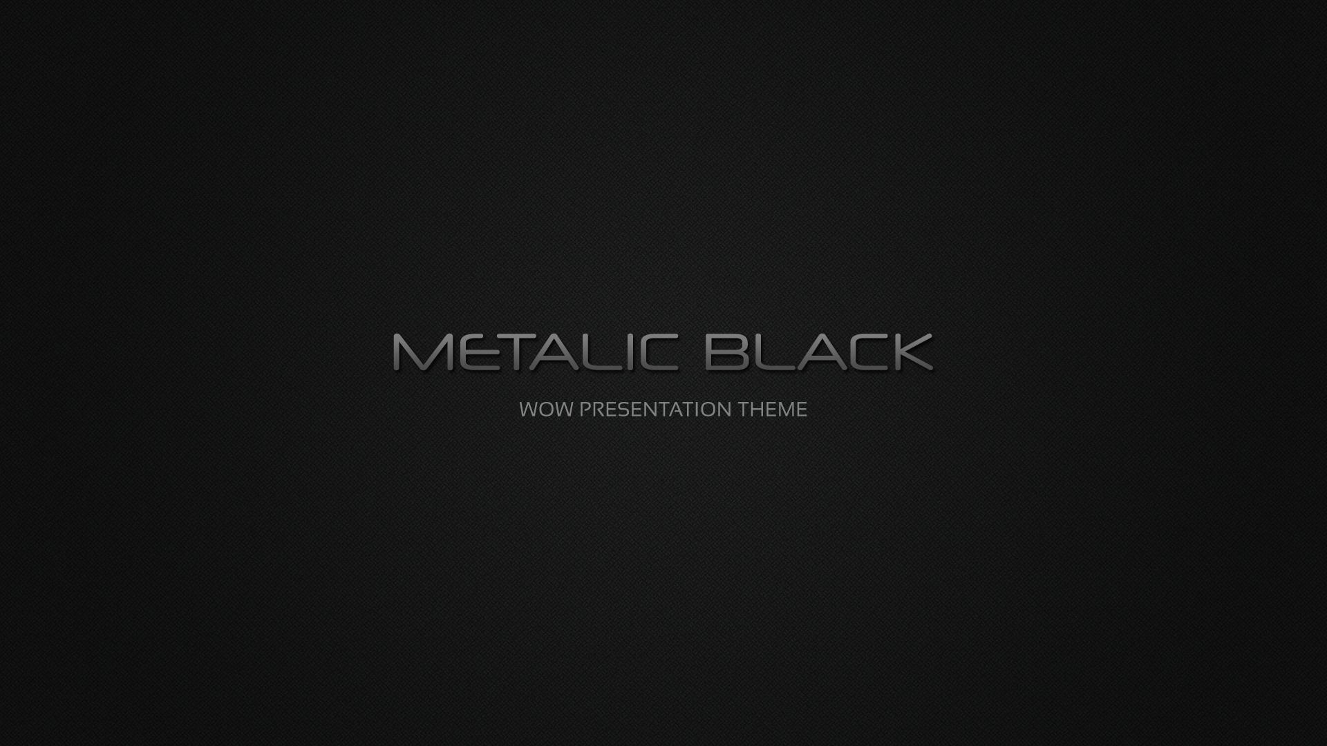 Metalic Black