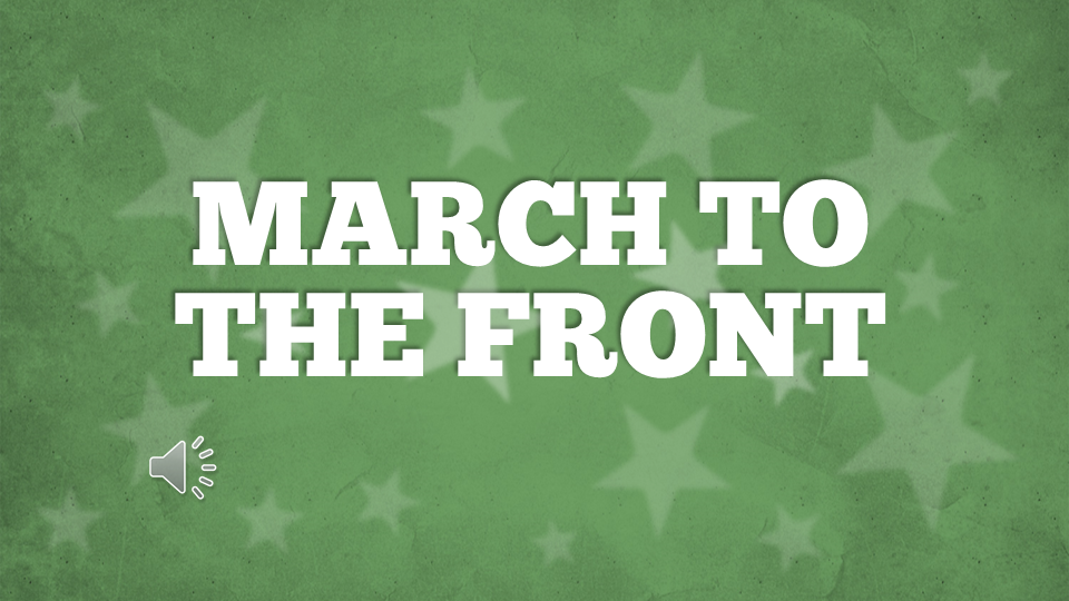 March To The Front